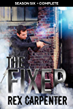 The Fixer, Season 6: Complete: (A JC Bannister Serial Thriller)