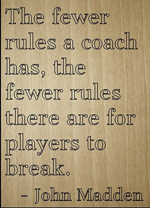Amazoncom The Fewer Rules A Coach Has The Fewer Quote By