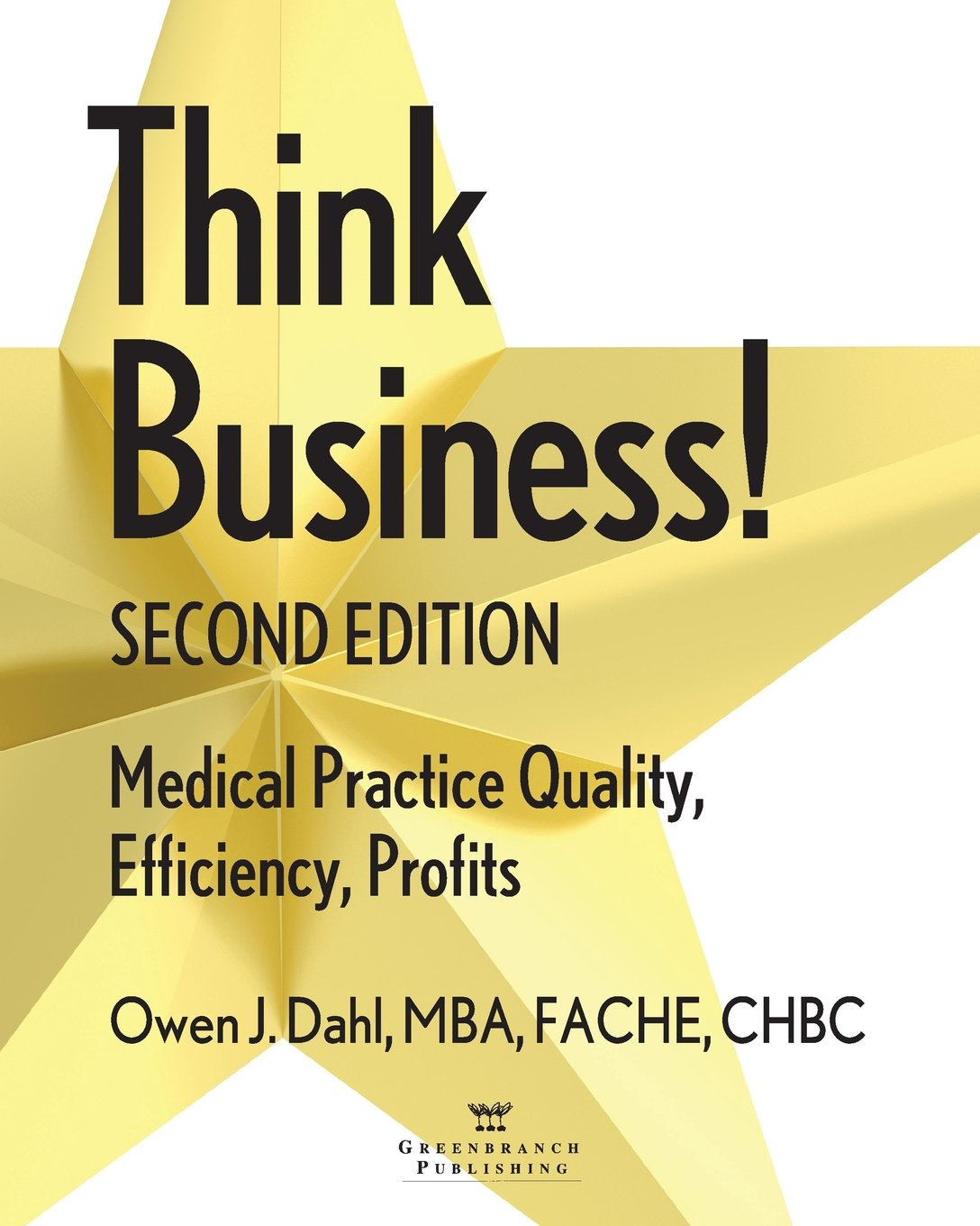 Think Business Medical Practice Quality Efficiency Profits 2nd