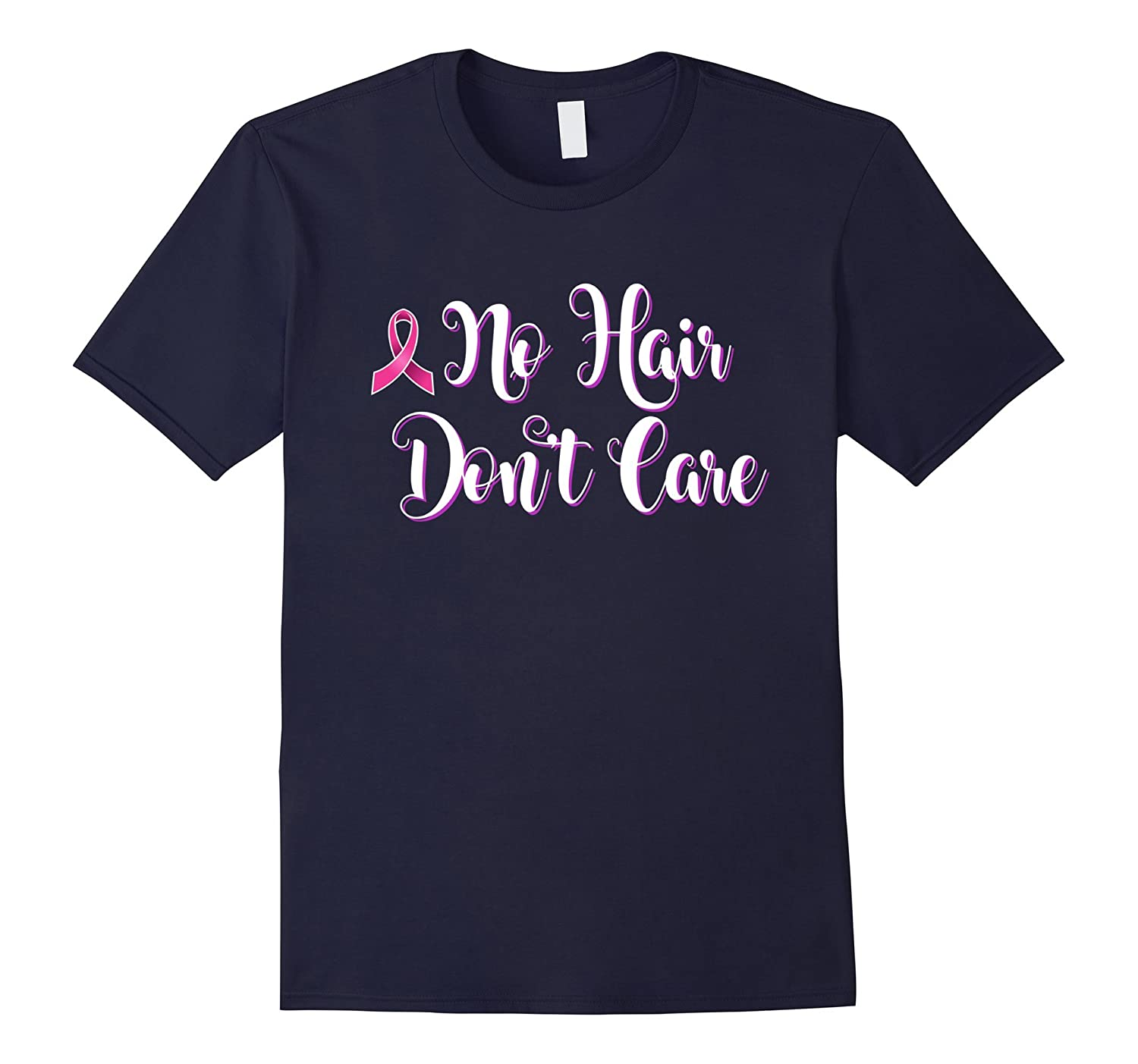 Breast Cancer Awareness T Shirt for Women No Hair Don't Care-FL