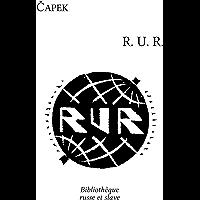 RUR : Rossum's Universal Robots (French Edition)