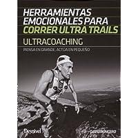 Ultracoaching. Herramientas emocionales para correr ultra trails