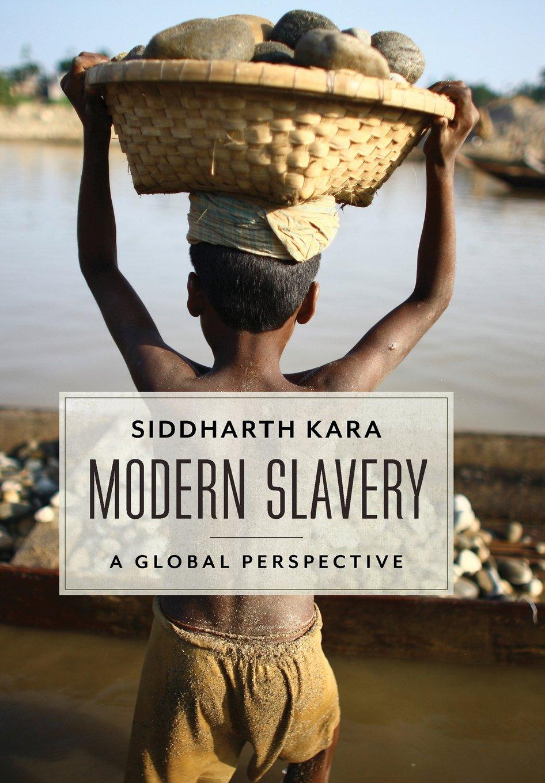 Modern Slavery: A Global Perspective: Siddharth Kara: 9780231158466:  Amazon.com: Books
