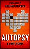 Autopsy: A Love Story (Kindle Single)