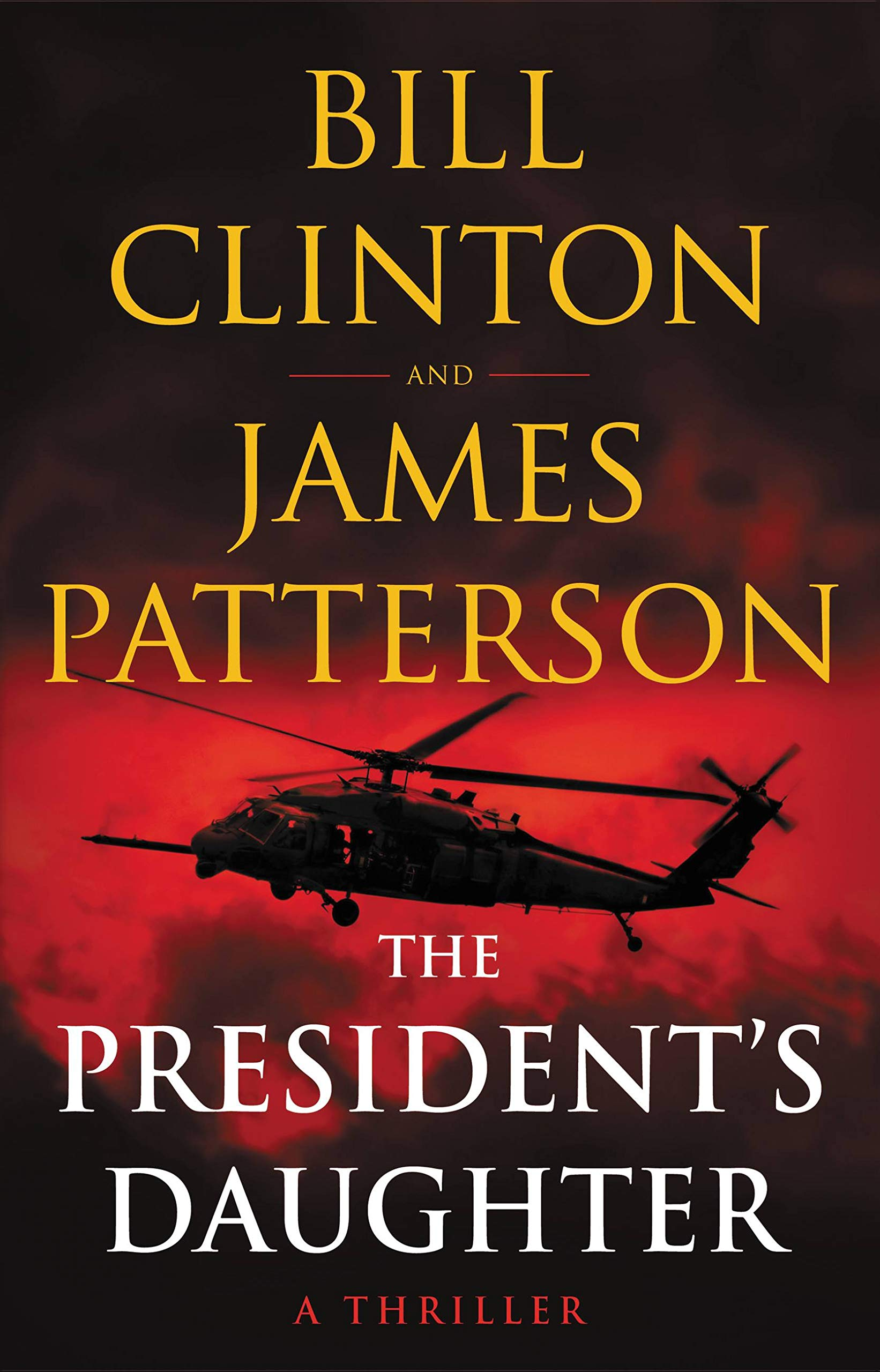 Amazon.com: The President's Daughter: A Thriller: 9780316540711: Patterson, James, Clinton, Bill: Books