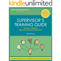 Supervisor's Training Guide: The How-To Book for New and Experienced Supervisors
