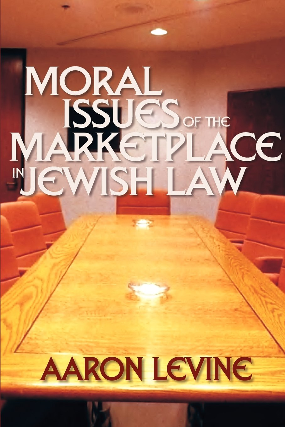 Moral Issues of the Marketplace in Jewish Law (Yashar Ethics)