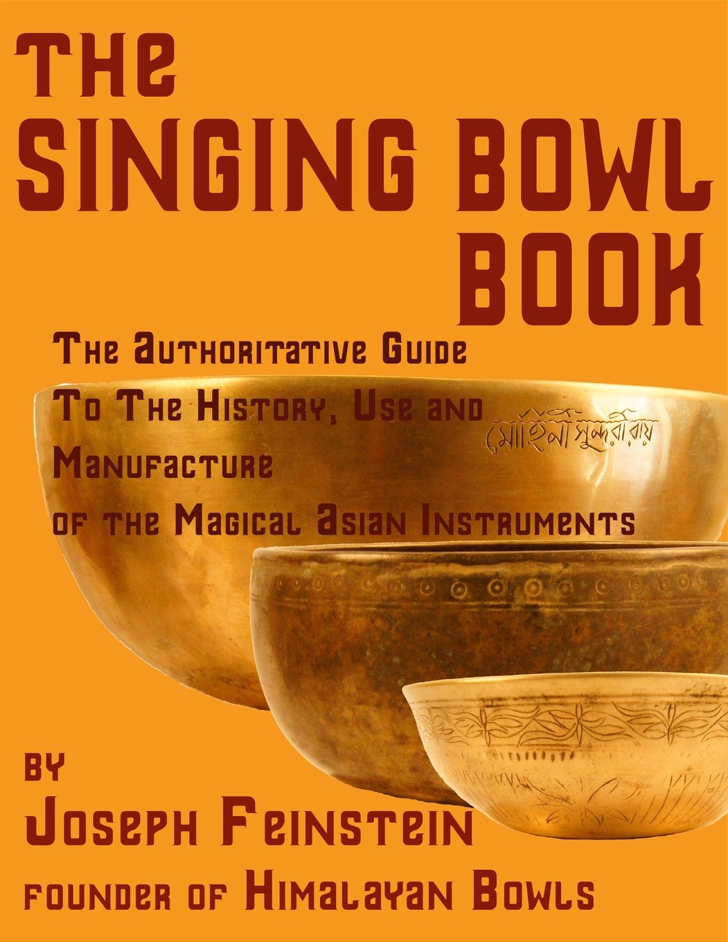 "Read Online The Singing Bowl Book: 8.5""x11"" Coffee Table Edition w/ 140 Color Photos ebook"