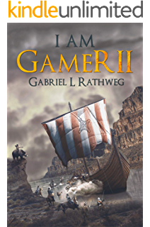 Amazoncom I Am Gamer Ebook Gabriel Rathweg Kindle Store