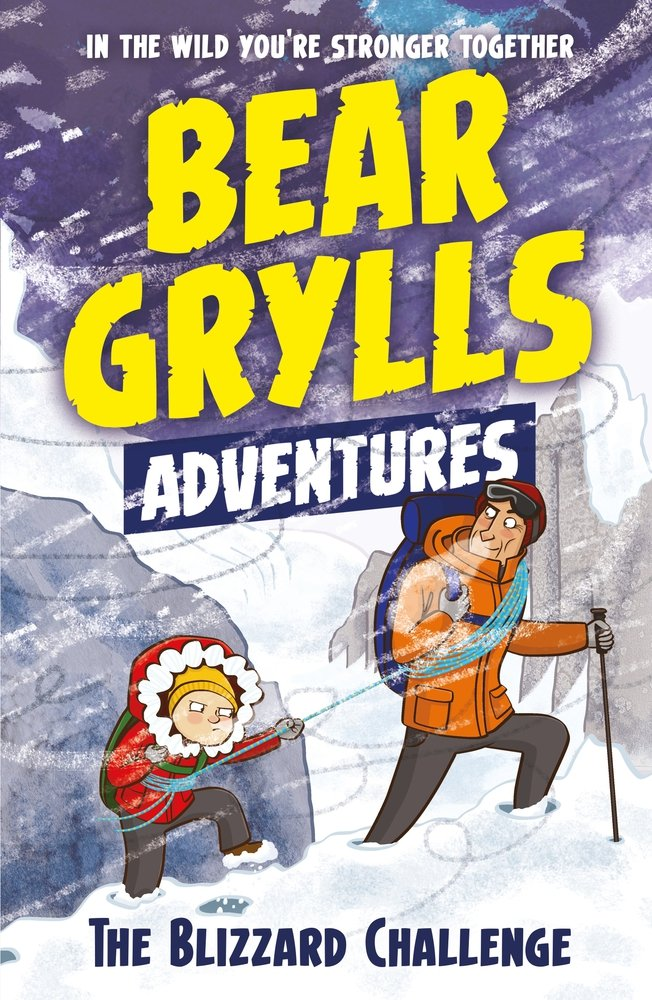 Download A Bear Grylls Adventure 1: The Blizzard Challenge: by bestselling author and Chief Scout Bear Grylls ebook