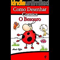 Como Desenhar Comics: O Besouro (Livros Infantis Livro 9)