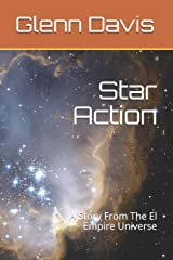 Star Action: A Story From The El Empire Universe Paperback