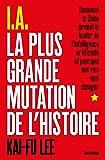 I.A. La Plus Grande Mutation de l'Histoire (AR.ESSAI)