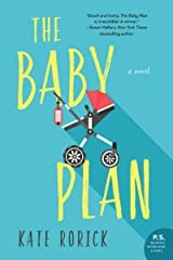 The Baby Plan: A Novel Kindle Edition