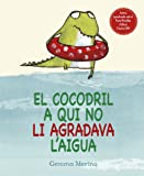 Cocodril a qui no li agrada l'aigua, El (PICARONA)