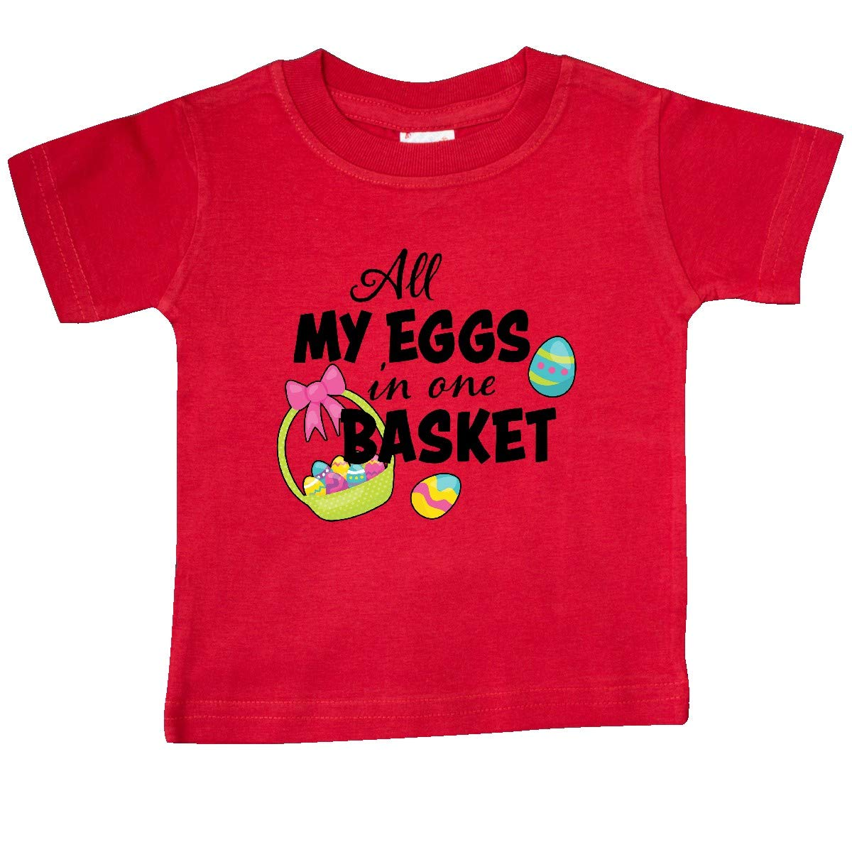 inktastic Easter All My Eggs in 1 Basket Baby T-Shirt