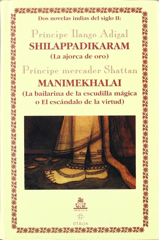 Shilappadikāram: La ajorca de oro (Spanish Edition ...