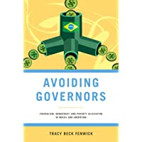 Avoiding Governors: Federalism, Democracy, and Poverty Alleviation in Brazil and Argentina