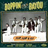 BOPPIN' BY THE BAYOU: FLIP, FLOP & FLY