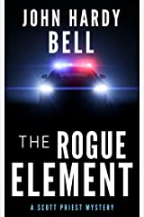 The Rogue Element (Scott Priest Book 1) Kindle Edition