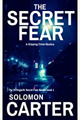 The Secret Fear: A Gripping Detective Crime Mystery (The DI Hogarth Secret Fear Series Book 1) Kindle Edition
