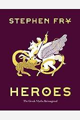 Heroes: The Greek Myths Reimagined (Stephen Fry's Greek Myths Book 2) Kindle Edition