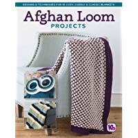 Afghan Loom Projects: Designs &Techniques for 15 Cozy, Cuddly & Classic Blankets