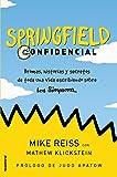 Springfield Confidencial: Bromas, historias y secretos de toda una vida escribiendo sobre Los Simpson (Vamos en Serie)