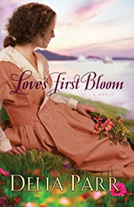 Love's First Bloom (Hearts Along the River, Book 2)
