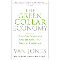 The Green Collar Economy: How One Solution Can Fix Our Two Biggest Problems (English Edition)