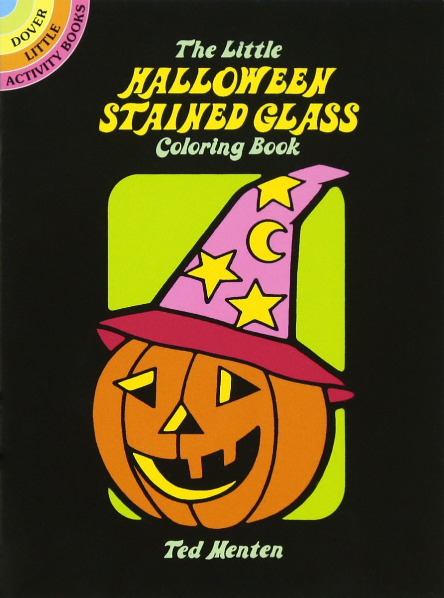 The Little Halloween Stained Glass Coloring Book (Dover Stained Glass Coloring Book)