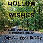 Hollow Wishes: Be Careful What You Wish For | Dinah Roseberry