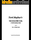 Terri Mayhue's The Healthy Nail: A Nail Technicians Guide