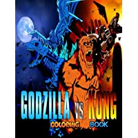Godzilla vs. Kong Coloring Book: 60+ High Quality illustrations For Kids and Adults | Great for King Kong Fans | A Fun…