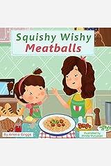 Squishy Wishy Meatballs (Bella and Mia Adventure Series) Paperback
