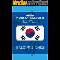 Mein Korea-Tagebuch: Zwei verrückte Jahre in Seoul