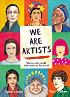 We Are Artists: Women Who Made Their Mark On The