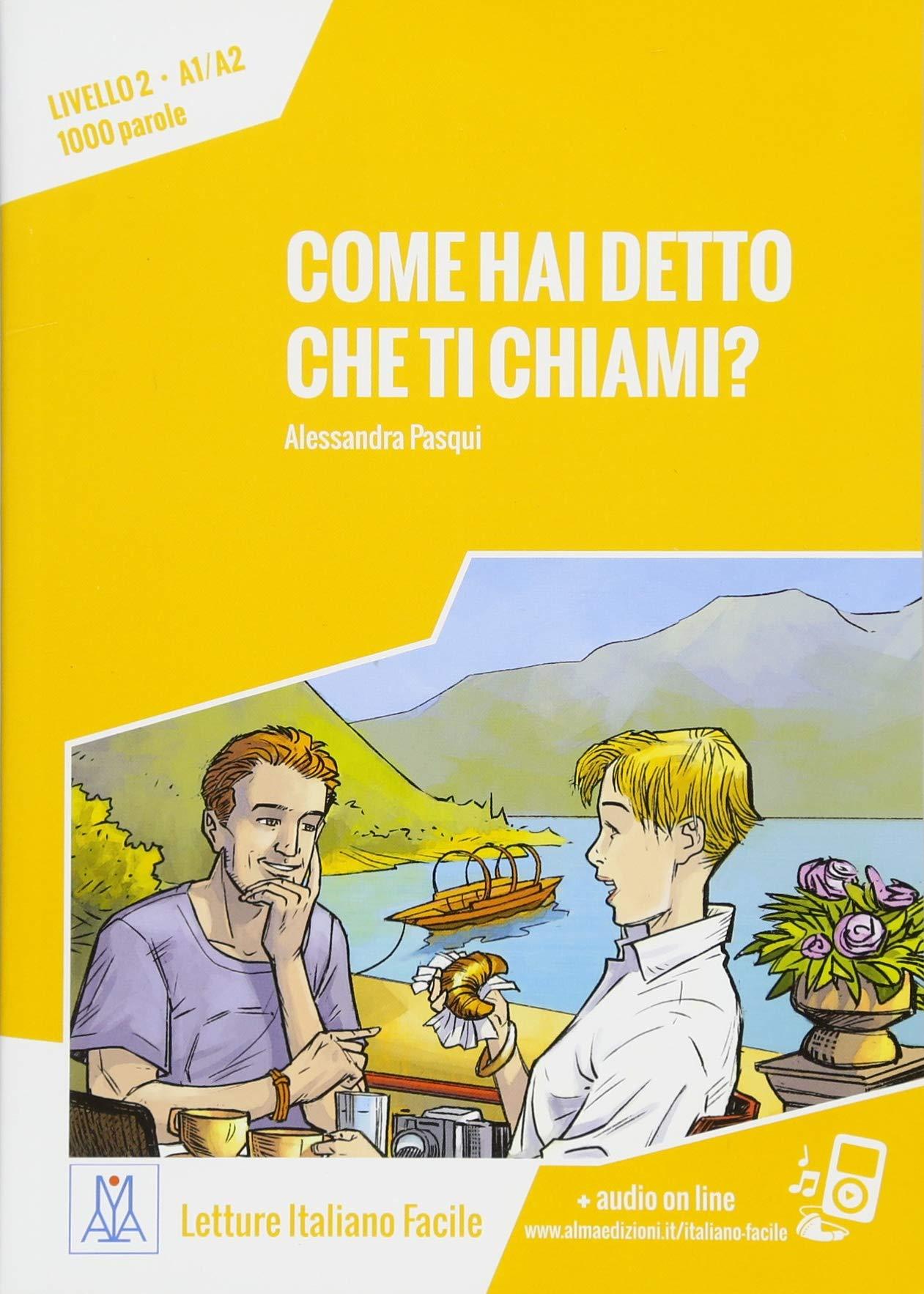 Come hai detto che ti chiami?: Livello 2 / Lektüre + Audiodateien als Download (Letture Italiano Facile)