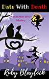 Date With Death: A Suburban Witch Mystery (Suburban Witch Mysteries Book 4)