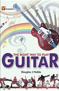The Right Way to Play Guitar 01 Edition price comparison at Flipkart, Amazon, Crossword, Uread, Bookadda, Landmark, Homeshop18