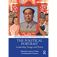 The Political Portrait: Leadership, Image and Power (Routledge Research in Art and Politics)