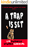 A Trap is Set, A Chaplain Merriman Christian Cozy Mystery: Book 4