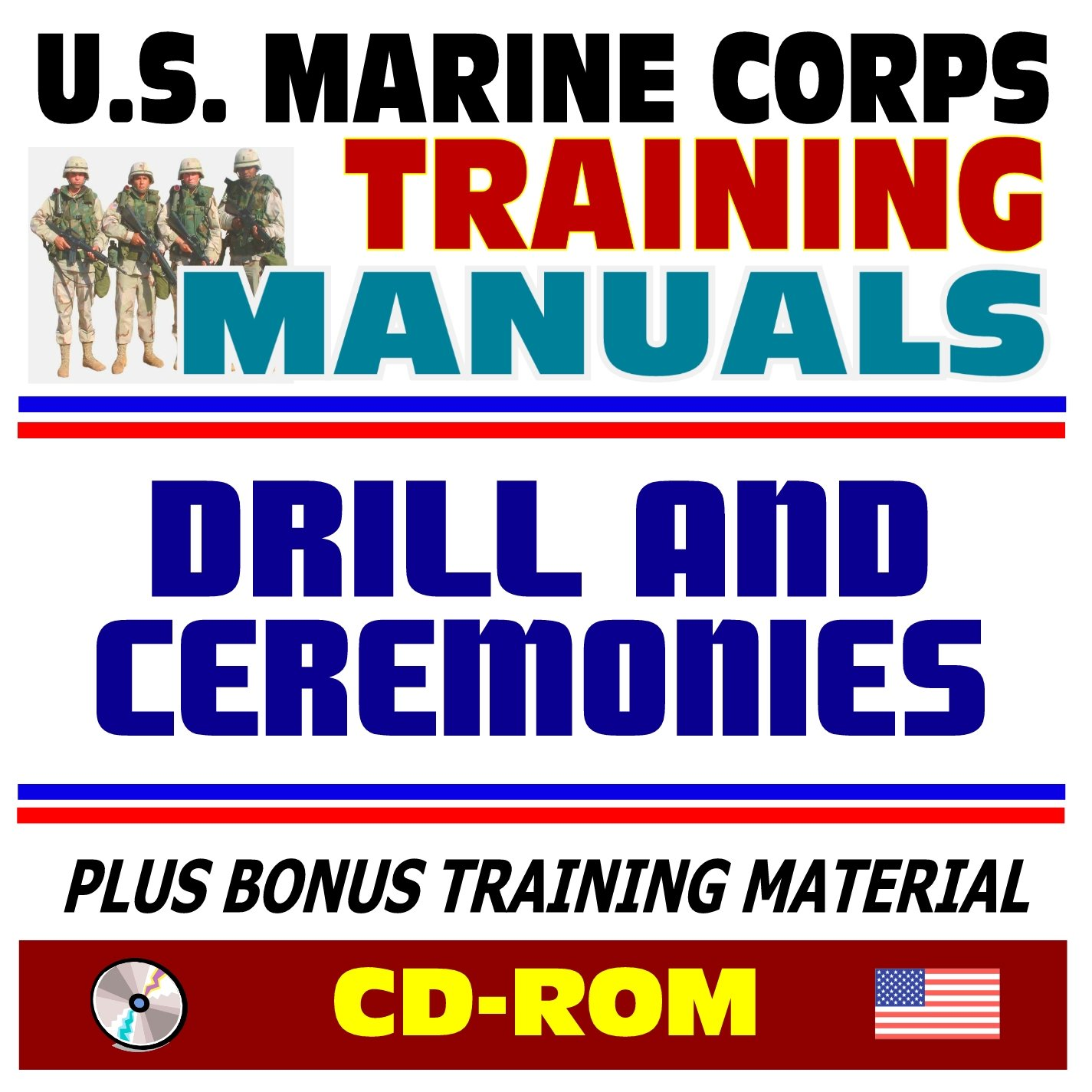 21st Century U.S. Marine Corps (USMC, Marines) Training Manuals: Drill and  Ceremonies - Manual of Arms, Sword, Parades, Honors, History, Funerals and  ...