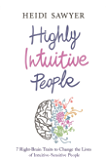 Highly Intuitive People: 7 Right-Brain Traits to Change the Lives of Intuitive-Sensitive People (English Edition)
