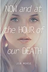 Now and at the Hour of Our Death Kindle Edition