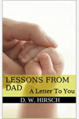Lessons from Dad: A Letter To You Kindle Edition