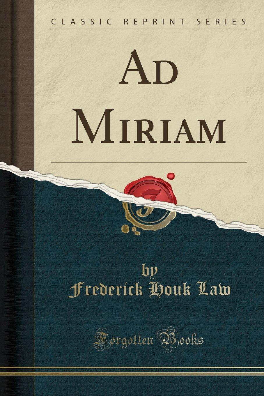 Ad Miriam (Classic Reprint) pdf epub