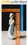 Amish Nightfall: A collection of Amish Romance