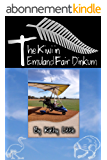 The Kiwi in Emuland - Fair Dinkum ! (English Edition)