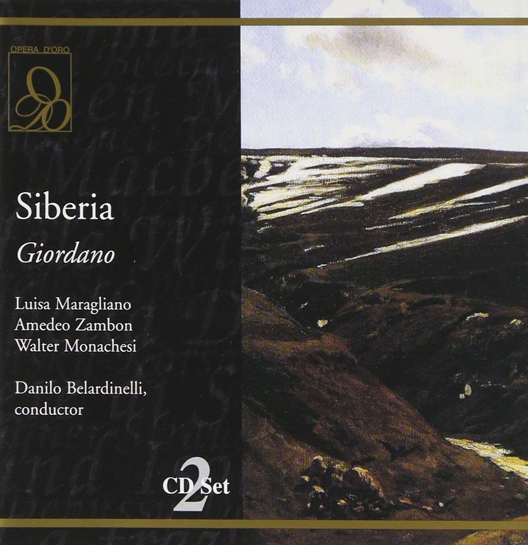 Umberto Giordano: Siberia by Opera D'Oro